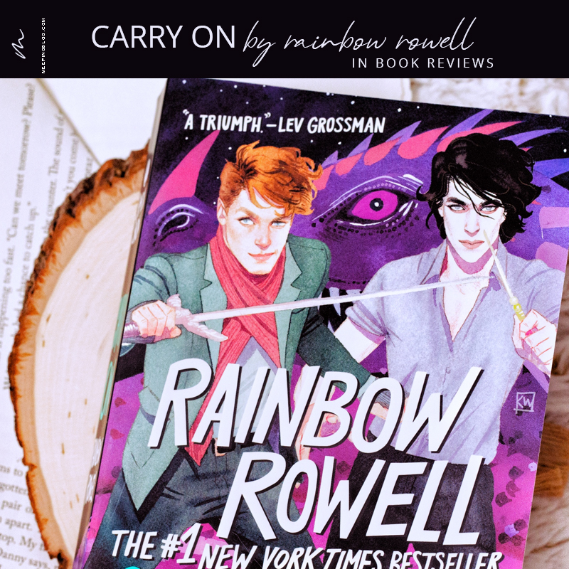 Carry On: The Rise and Fall of Simon Snow by Rainbow Rowell | in book reviews
